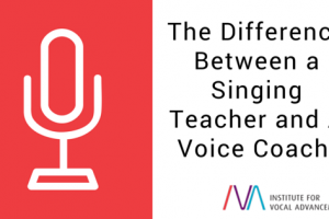 The Difference Between a Singing Teacher and A Voice Coach