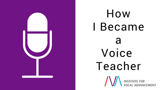 How I Became a Voice Teacher