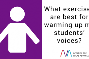 What exercises are best for warming up my students' voices?