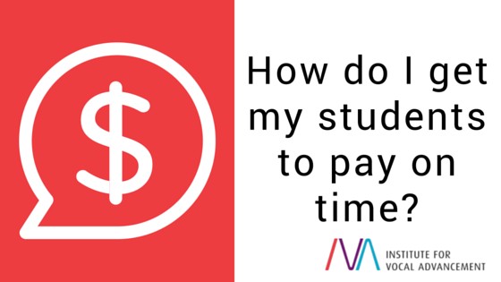 How do I get my students to pay on time?