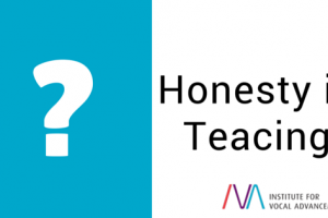 Honesty in teaching singing