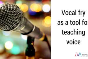 Vocal fry as a tool for teaching voice